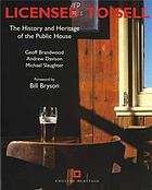 Licensed to sell : the history and heritage of the public house