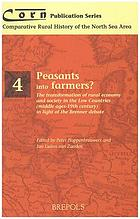 Peasants into farmers? : the transformation of rural economy and society in the Low Countries (Middle Ages-19th century) in light of the Brenner debate