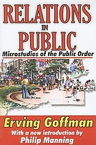 Relations in public; microstudies of the public order