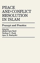 Peace and conflict resolution in Islam : precept and practice