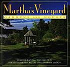 Martha's Vineyard : gardens and houses