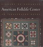 Library of Congress American Folklife Center : an illustrated guide