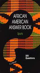 African American answer book, biography : 325 questions drawn from the expertise of Harvard's Du Bois Institute