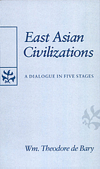 East Asian civilizations : a dialogue in five stages