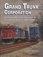 Grand Trunk Corporation : Canadian national railways in the United States, 1971-1992
