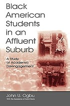 Black American students in an affluent suburb : a study of academic disengagement