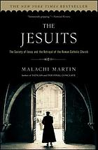 The Jesuits : the Society of Jesus and the betrayal of the Roman Catholic Church
