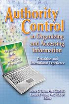 Authority control in organizing and accessing information : definition and international experience