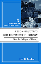 Reconstructing Old Testament theology : after the collapse of history
