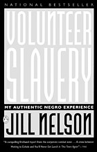 Volunteer slavery : my authentic Negro experience