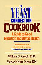The yeast connection cookbook : a guide to good nutrition and better health