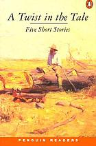 A twist in the tale : five short stories