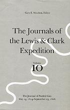 The journals of the Lewis & Clark Expedition. The journal of Patrick Gass, May 14, 1804-September 23, 1806