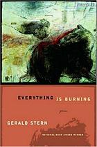 Everything is burning : poems