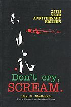 Don't cry; scream