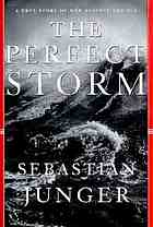 The perfect storm : a true story of men against the seaThe perfect stormThe perfect storm:the true story of man against the sea. [read by Kerry Shale]