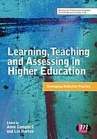 Learning, teaching and assessing in higher education : developing reflective practice