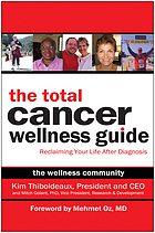 The total cancer wellness guide : reclaiming your life after diagnosis