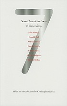 Seven American poets in conversation : John Ashbery, Donald Hall, Anthony Hecht, Donald Justice, Charles Simic, W.D. Snodgrass, Richard Wilbur