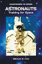 Astronauts : training for space
