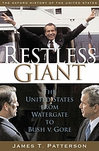 Restless giant : the United States from Watergate to Bush v. Gore