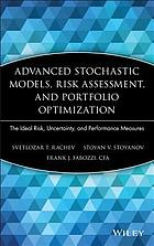 Advanced stochastic models, risk assessment, and portfolio optimization : the ideal risk, uncertainty, and performance measures