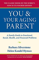 You & your aging parent : a family guide to emotional, social, health, and financial problems