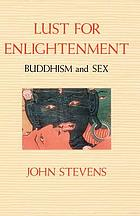 Lust for enlightenment : Buddhism and sex