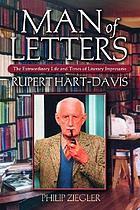 Man of letters : the extraordinary life and times of literary impresario Rupert Hart-Davis