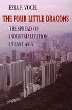 The four little dragons : the spread of industrialization in East Asia