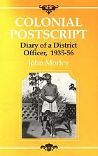 Colonial postscript : diary of a district officer, 1935-56