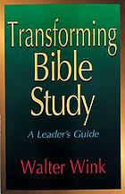 Transforming Bible study : a leader's guide
