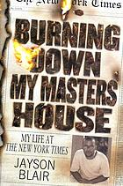 Burning down my masters' house : my life at the New York times