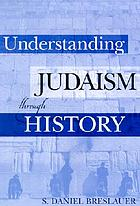 Understanding Judaism through history