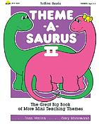 Theme-a-saurus II : the great big book of more mini teaching themes