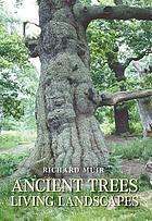 Ancient trees, living landscapes