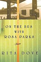 On the bus with Rosa Parks : poems