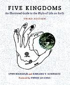 Five kingdoms : an illustrated guide to the phyla of life on earth