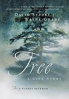 Tree : a life story