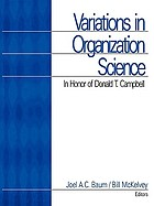 Variations in organization science : in honor of Donald T. Campbell