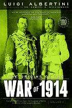 The origins of the War of 1914 The origins of the War of 1914 The origins of the war of 1914 The origins of the First World War