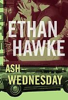 Ash Wednesday : a novel