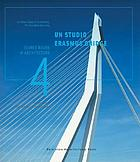 Source Books in Architecture 4 : UN Studio: Erasmus Bridge, Rotterdam, The Netherlands