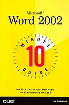 Microsoft Word 2002 : 10 minute guide