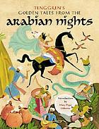 Tenggren's golden tales from the Arabian nights Tenggren's golden tales from the Arabian nights : the Most Famous Stories from the Great Classic, a Thousand and One Nights