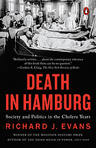 Death in Hamburg : society and politics in the cholera years, 1830-1910