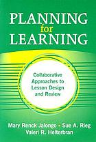 Planning for learning : collaborative approaches to lesson design and review