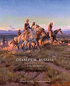 Charles M. Russell : a catalogue raisonné