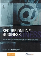 The secure online business : e-commerce, IT functionality & business continuity