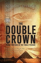 The double crown : secret writings of the female pharaoh
